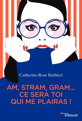 C.-R.Barbieri- Am, stram, gram... ce sera toi qui me plairas !