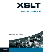 Steven Holzner - XSLT par la pratique