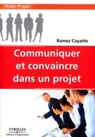 Ramez Cayatte - Communiquer et convaincre dans un projet