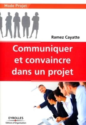 Ramez Cayatte- Communiquer et convaincre dans un projet