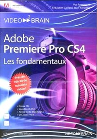 Pack - Adobe Premiere Pro CS4 et After Effects CS4 - Les fondamentaux