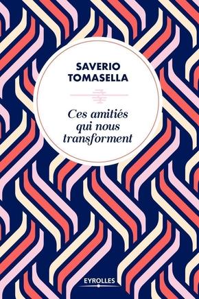 S.Tomasella- Ces amitiés qui nous transforment