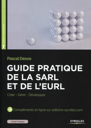 P.Dénos- Guide pratique de la SARL et de l'EURL