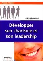Gérard Rodach - Développer son charisme et son leadership