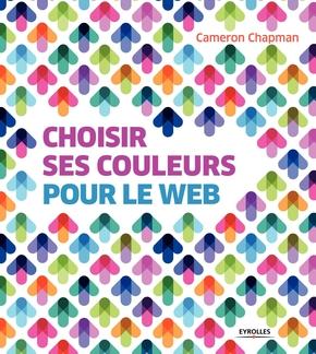 Cameron Chapman- Choisir ses couleurs pour le Web