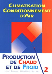Climatisation - Conditionnement d'air - Tome 2 - Production de chaud et de froid