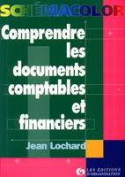 Jean Lochard - Comprendre les documents comptables et financiers
