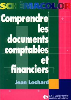 Jean Lochard- Comprendre les documents comptables et financiers