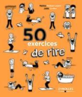 Joëlle Cuvilliez, Martine Medjber-Leignel - 50 exercices de rire
