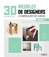 Stuart, Christophe - 30 meubles de designers à fabriquer soi-même - Volume 2