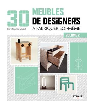 Stuart, Christophe- 30 meubles de designers à fabriquer soi-même - Volume 2