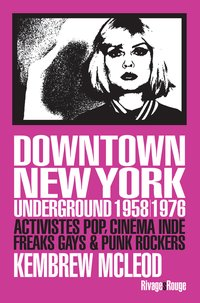 Downtown new york underground 1958/1976