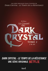 Le chant du dark crystal - Tome 2