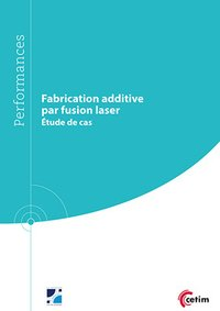 Fabrication additive par fusion laser - étude de cas