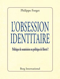 L'obsession identitaire