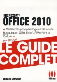 Office 2010 - Le guide complet