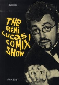 The remi lucas comix show