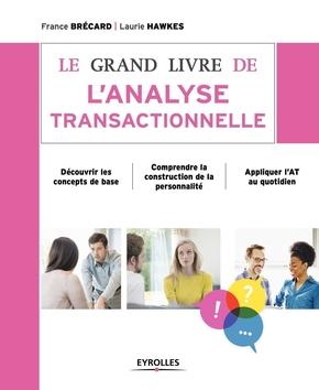 Laurie Hawkes, France Brécard- Le grand livre de l'analyse transactionnelle