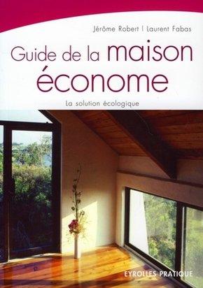 Jérôme Robert, Laurent Fabas- Guide de la maison économe