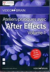Ateliers pratiques avec After Effects - Volume 1