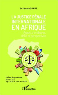 La justice pénale internationale en afrique