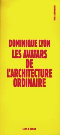 Les avatars de l'architecture ordinaire