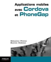 Sébastien Pittion, Bastien Siebman - Applications mobiles avec cordova et phonegap