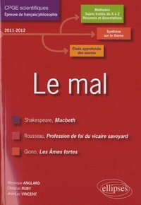 Le mal. macbeth, william shakespeare - profession de foi du vicaire savoyard, jean-jacques rousseau - les âmes fortes, jean giono