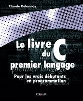 C.Delannoy - Le livre du c premier langage