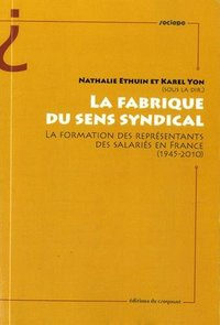 La fabrique du sens syndical