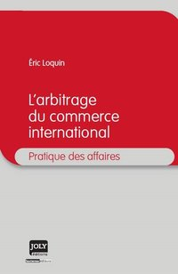 L'arbitrage du commerce international