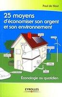 Paul de Haut - 25 moyens pour économiser son argent et son environnement