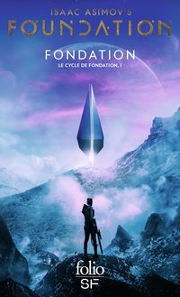 Le cycle de fondation Tome 1 : Fondation
