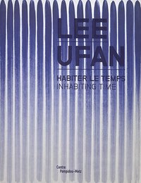 Lee Ufan - Habiter le temps / Inhabiting timeExposition