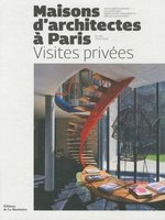 Maisons d'architectes à Paris, visites privées