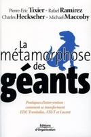 Pierre-Éric Tixier, Rafael Ramirez, Michael Maccoby, Charles Heckscher - La métamorphose des géants