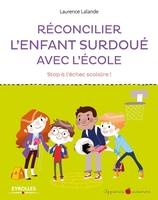L.Lalande - Réconcilier l'enfant surdoué avec l'école