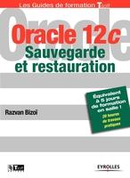 Razvan Bizoï - Oracle 12c - Sauvegarde et restauration