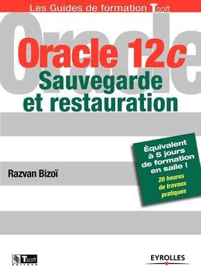 Razvan Bizoï- Oracle 12c - Sauvegarde et restauration