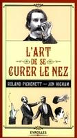 Roland PICHENETT - L'art de se curer le nez