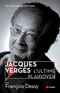 Jacques Vergès, l'ultime plaidoyer