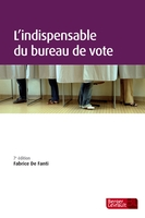 L'indispensable du bureau de vote (7e éd.)