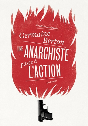 Germaine berton, une anarchiste passe à l'action