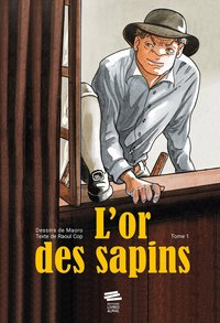 L'or des sapins - Tome 1