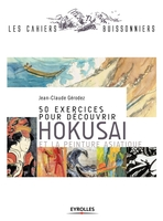 J.-C.Gérodez - 50 exercices pour découvrir hokusai et la peinture asiatique