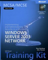 Implementing and Administering Security in a Microsoft Windows Server 2003 Network