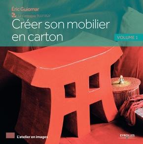 Éric Guiomar- Créer son mobilier en carton - volume 1