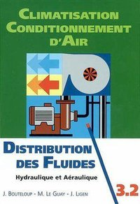 Climatisation - Conditionnement d'air - Tome 3.2 - Distribution des fluides