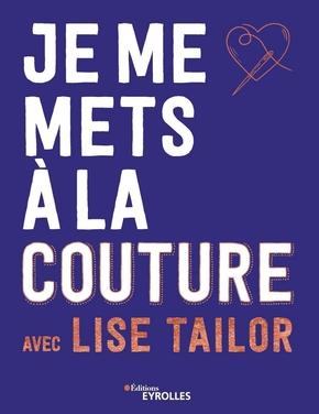 L.Tailor- Je me mets à la couture avec Lise Tailor