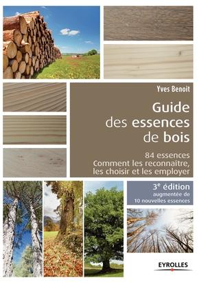 Y.Benoit- Le guide des essences de bois 10 nouvelles essences 84 essences comment les reco